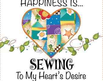 """AP6.49. Happiness is SEWING to my Heart's Desire. 6"""" square Fabric Art Panel"""