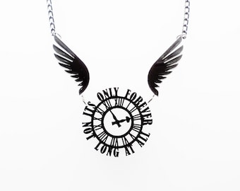 It's Only Forever, Not Long At All necklace