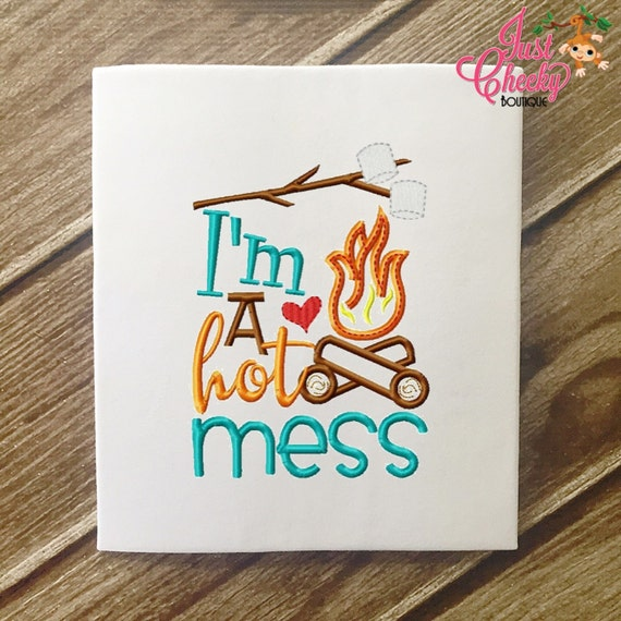 SAMPLE SALE, I'm A Hot Mess Embroidered Shirt - Girls Camping Shirt- Canpfire - S'Mores - Summer