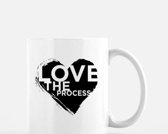 11oz. Coffee Mug - Love The Process (White)