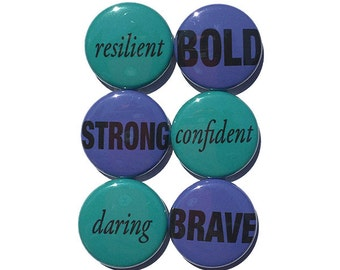 BOLD Word Magnets or Pins - Strong, Brave Inspirational Words - fridge magnets or pinback button set - resilient, confident, daring