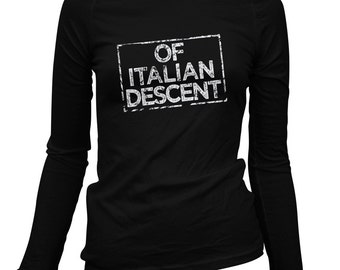 Women's Of Italian Descent Long Sleeve Tee - S M L XL 2x - Ladies' Italy T-shirt, Italia, Rome, Florence, Naples, Heritage - 3 Colors