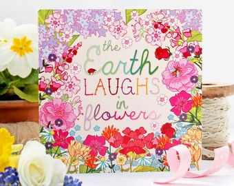 Floral Card - The Earth Laughs In Flowers - Botanical Card - Gardener Card  - Greeting Card - Birthday Card - Notecard -