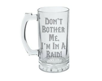 Don't Bother Me I'm In A Raid! - Gamer Gift -  World of Warcraft Raid - Tabletop Gaming Gift - Game Master GM - Dungeon Master GM - WoW Mug