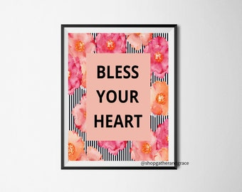 Bless Your Heart,instant download,southern quote,wall art,southern gifts,southern sayings, the south, home decor, gift for her,office decor