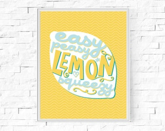 "Printable Easy Peasy Lemon Squeezy Print - Instant Download - Printable Wall Art - Kitchen Print - Home Decor - 8""x10"" and A4."