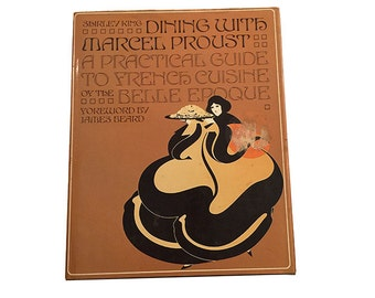 Dining With Marcel Proust By Shirley King, Belle Epoque French Cuisine, Jame Beard, Coffee Table Book