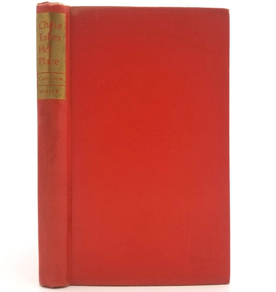 China Takes Her Place by Carl Crow 1st Edition Hardcover HC 1944 Harper - History Chinese Revolution