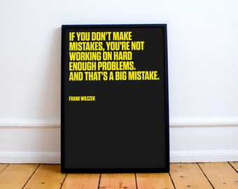 """Frank Wilczek Quote Print. """"If you don't make mistakes, you're not working on hard enough problems."""" inspiration, life quotes, physicist"""
