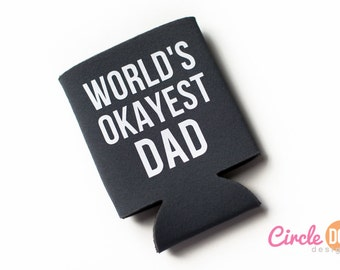 World's Okayest Dad Beer Can KOOZIE® | Personalized Soda Can Hugger | Father's Day gift | Gift for Dad, Grandpa, Papa, Grandfather