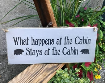Wood Cabin Sign, What Happens At The Cabin, Log Cabin Decor, Camp sign, Lake House Decor, Rustic Camp sign, Wood Sign Saying, Log Home