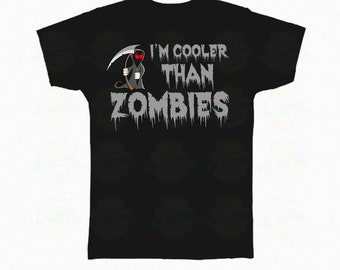 """Zombie T-Shirt Halloween """"I'm cooler than zombies"""""""