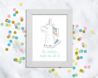 The Unicorn Made Me Do It Print, Unicorn Print, Unicorn Bedroom Decor, Girls Bedroom Decor, Printable Art, Digital Download, Rainbow Print