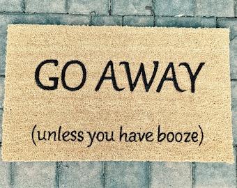 Go Away unless you have booze doormat, doormats with sayings, welcome mat, Funny Doormat, outdoor mat, Go Away Doormat, outdoor rug