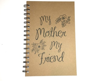 Mothers Day Gift, Birthday Gift to Mom, Journal, Notebook, My Mother, My Friend, Writing Journal, From Daughter, From Son, Kraft,  for Mom,