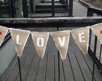 Upcycled LOVE Burlap Banner (with white felt backing) Eco-Friendly Home or Wedding Decor