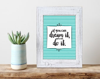 """POSTER PDF PRINTABLE If you can dream it, you can do it. Size 8,2 x 11,7"""" - (21x 29,7cm)"""