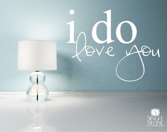 Wall Decals Quote I Do Love You - Vinyl Wall Words Art Stickers Custom Home Decor