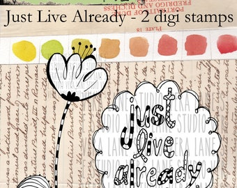 Just Live Already!!! -- 2 digi stamp set