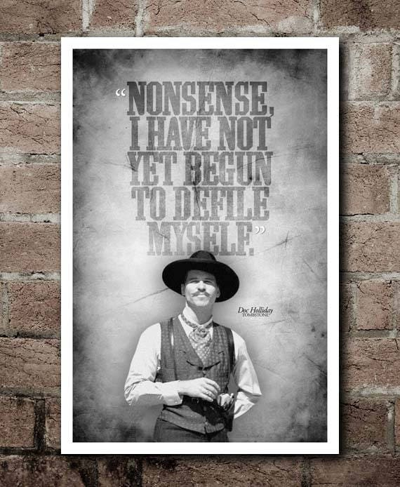 Doc Holliday Quotes From The Movie Tombstone: TOMBSTONE Doc Holliday DefileMyself Quote Poster