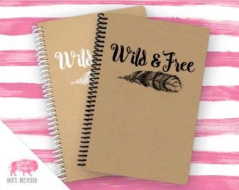 Spiral Notebook | Spiral Journal Planner | Journal | 100% Recycled | Wild & Free | BB015