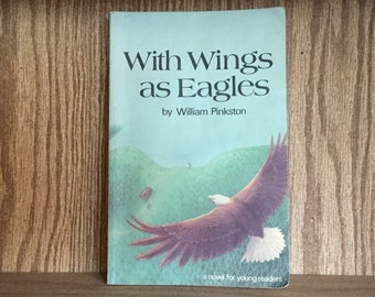 With Wings as Eagles, William Pinkston, 1983