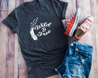 Wild and Free Shirt, Boho Shirt, T Shirts For Women, Graphic Tee, Workout Tee, Novelty T Shirt, cute Tee, Shirt Gift, Gift For her,