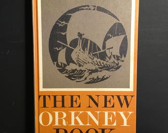 The New Orkney Book - First Edition pub 1966 - Hardback - Illustrated - History & Literature of Orkney mainly by Orcadians