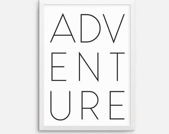 Instant download - Adventure quote art printable, downloadable print, printable quote, wall art quote, , black white printable - 8x10 A4