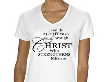 I Can Do All Things Through Christ Ladies V neck T Shirt