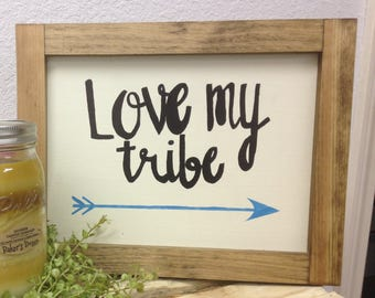 Hand Painted Wood Sign | Love My Tribe