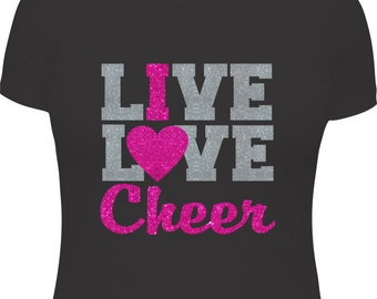 Cheer Shirt, Cheer Gift, Cheer Team, Cheer Team Gift, Girls Cheer Shirt, Cheer Gift, Cheer T-Shirt, Love Cheer, I Live Love Cheer