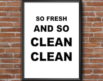 So Fresh and So Clean Clean; Bathroom Wall Art Print (INSTANT DOWNLOAD)