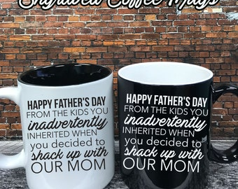 Happy Father's Day from the kids you inadvertently inherited when you decided to shack up with our mom coffee cup, Funny Father's day,