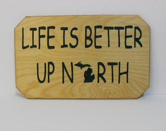 Life is Better Up North Sign