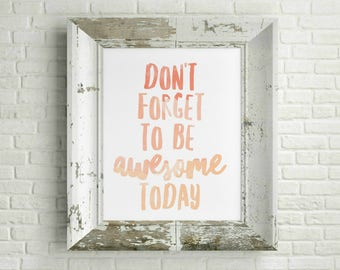 Dont Forget To Be Awesome Today pink Watercolor Typography Art Country Cottage Chic Digital Print INSTANT DOWNLOAD