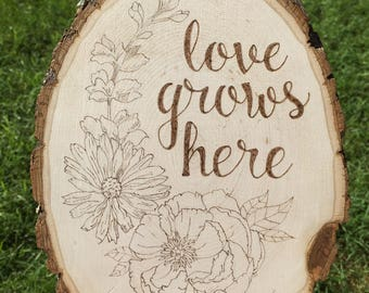Love Grows Here Wood Burned Art