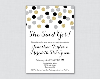"Black and Gold Engagement Party Invitation Printable or Printed - Black, Silver and Gold Dots Invites ""She Said Yes"" Gold Glitter 0001-K"
