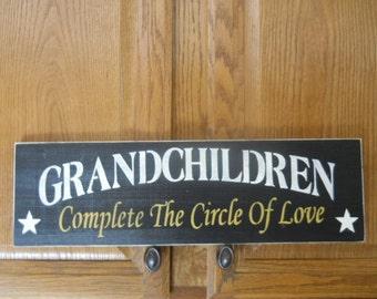 GRANDCHILDREN complete the circle of LOVE sign