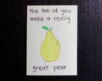 The Two of You Make a Really Great Pear Card w/ Envelope   Pun Card   Punny Card