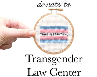 Trans is Beautiful, Modern Cross Stitch PDF Only, Transgender Law Center Donation