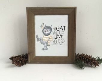 I'll Eat You Up I Love You So Print, Where the Wild Things Are Wall Art, Wild Things Quote, Kid's Room Decor, Nursery Art, Nursery Decor