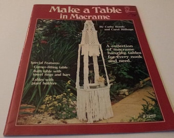 Make a Table in Macrame Cathy Bonds Carol Milsaps Vintage Macrame Pattern Booklet #7257
