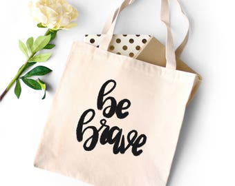 Be Brave Tote Bag | Be Brave Natural Canvas Tote Bag | Be Brave Tote Bags | Be Brave Totes | Be BraveBag | Be Brave Tote | Adventure Tote