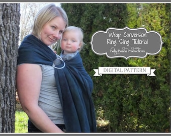 Baby Ring Sling ~ Wrap Conversion Tutorial ~ ePattern ~ Make your own ring sling
