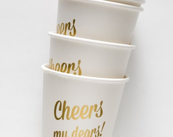 100 Cheers My Dears! Paper Cups  4 oz. - toasting size - BULK
