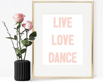 Live Love Dance, Pink, Printable quote, Ballet quote