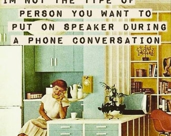 """Magnet, """"I'm not the type of person...phone conversation"""""""