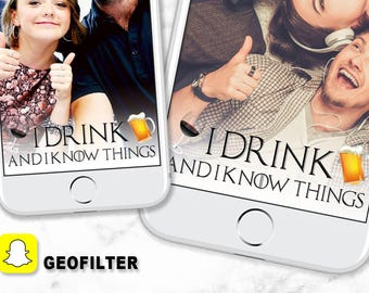 I drink and I know things geofilter Game of Thrones snapchat geofilter, Tyrion Lannister quote, Game of Thrones birthday party geofilter
