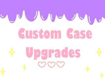 Custom Case Upgrades